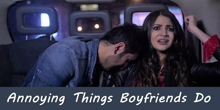 7 annoying things boyfriends do all the time