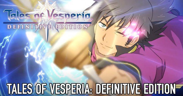 Stories of Vesperia: Definitive Edition Game Anime Expo Trailer Streamed – News