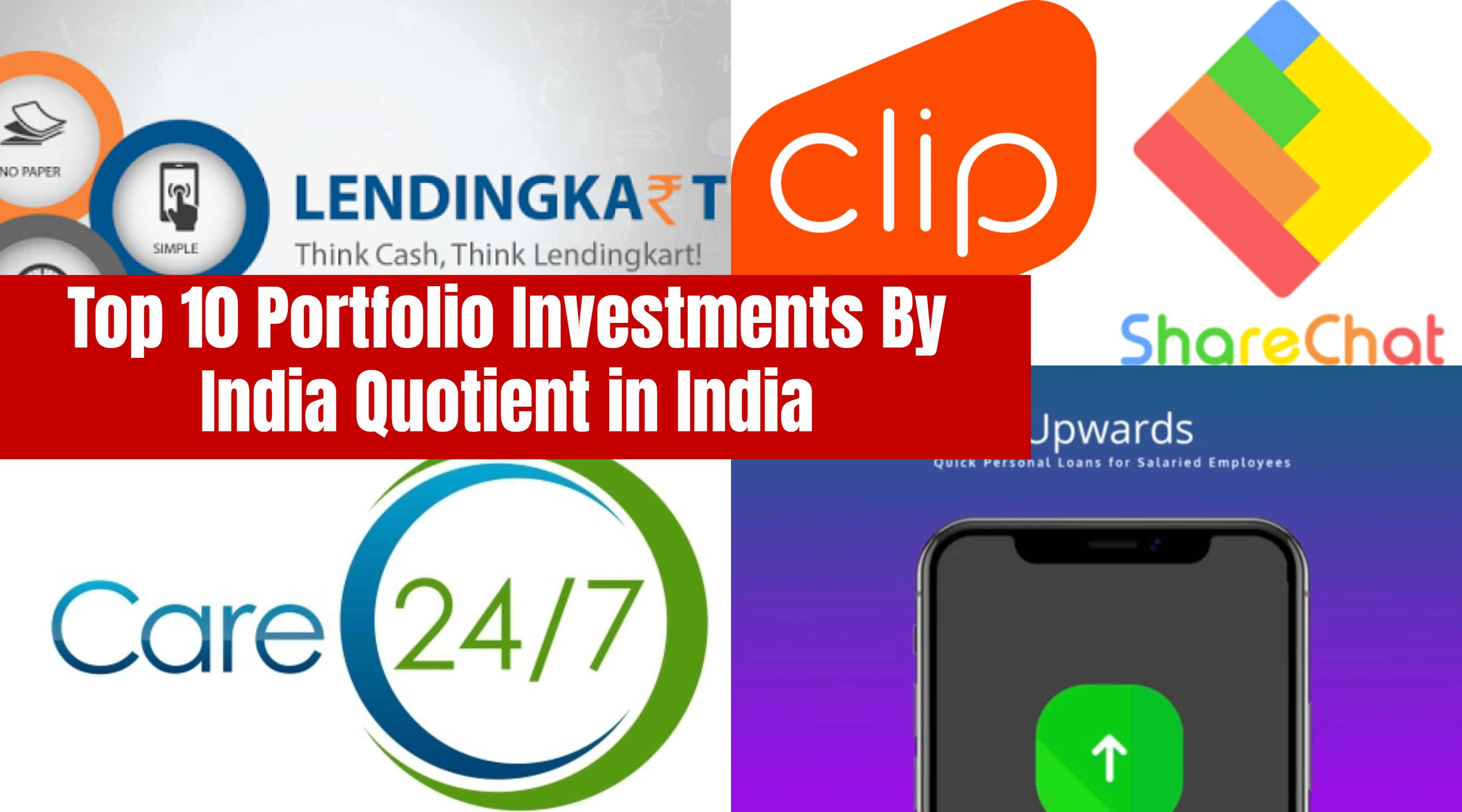 Top 10 Portfolio Investments By India Quotient in India