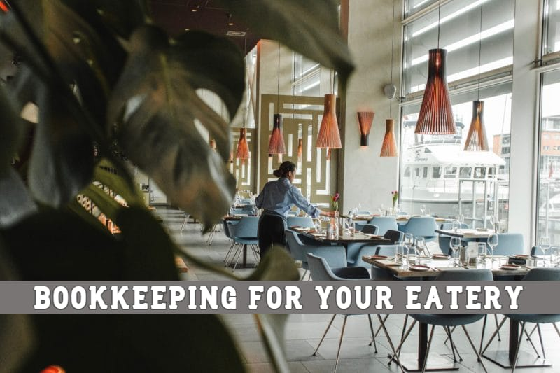 Why do you need bookkeeping for your eatery