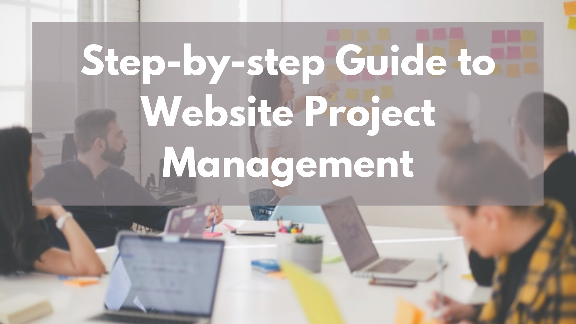 Step-by-step Guide to Website Project Management