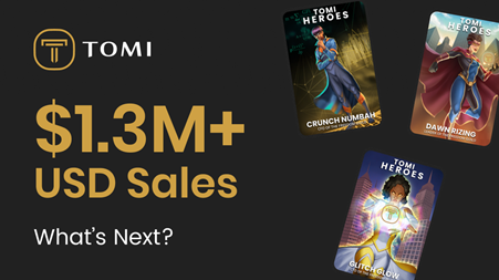 Tomi Heroes NFT Sales Volume Just Exploded Past $1.35m, with Massive ROI Potential for TOMI Sale