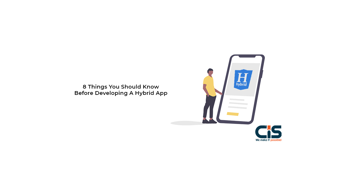 8 Things You Should Know Before Developing A Hybrid App