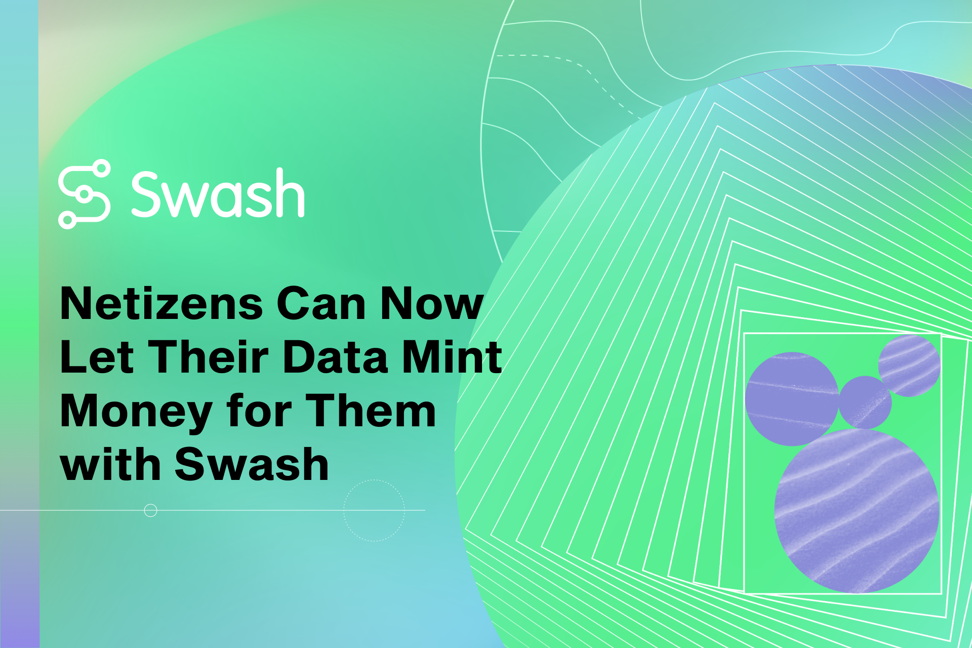 Netizens Can Now Let Their Data Mint Money for Them with Swash